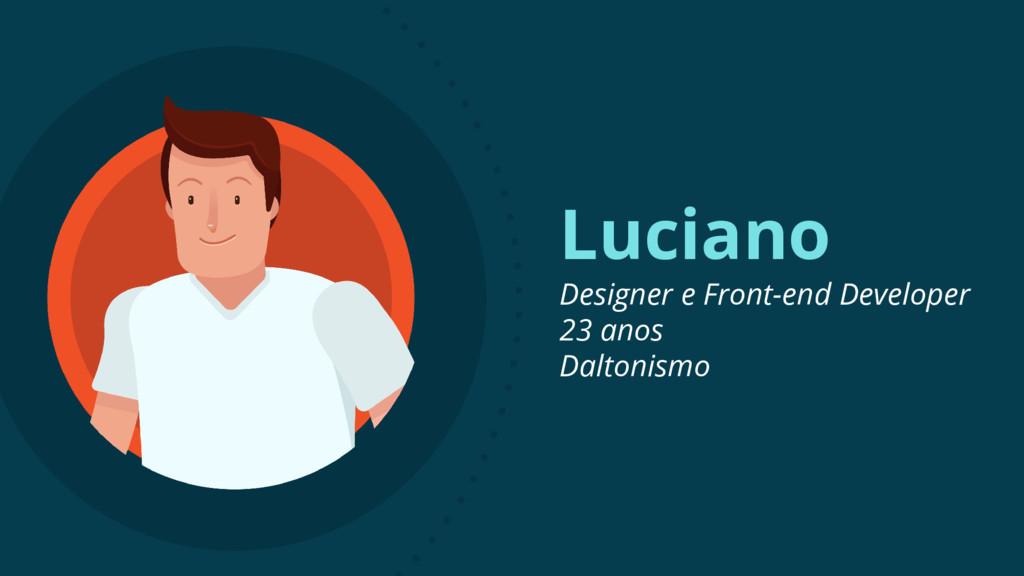 Luciano Designer e Front-end Developer 23 anos ...