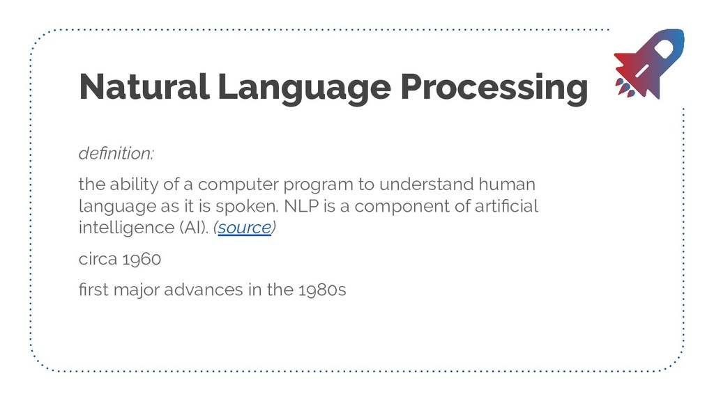 Natural Language Processing definition: the abil...