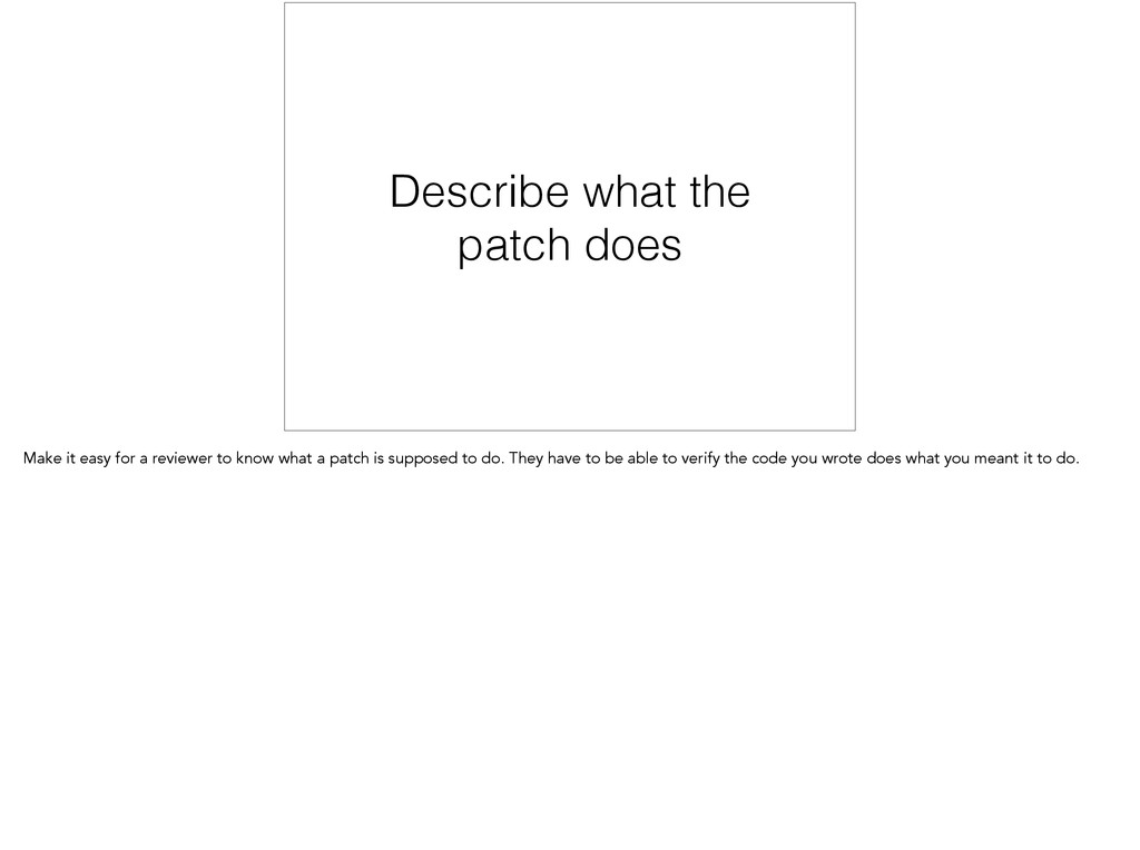 Describe what the patch does Make it easy for a...