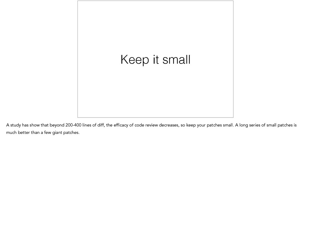 Keep it small A study has show that beyond 200-...