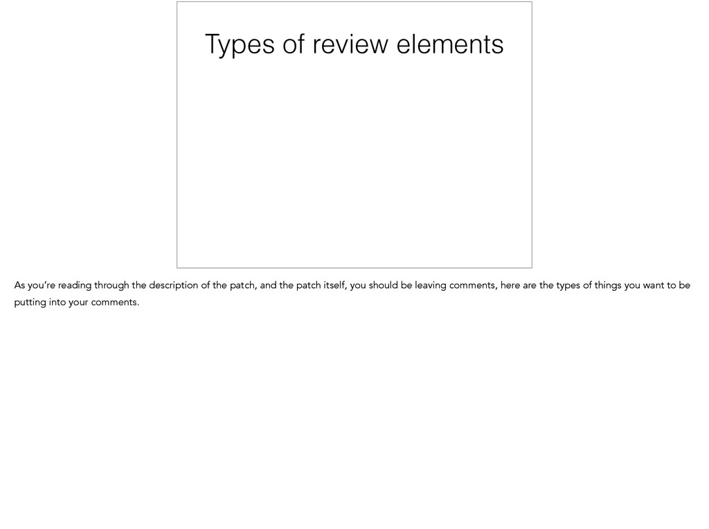 Types of review elements As you're reading thro...