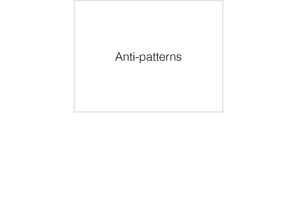 Anti-patterns