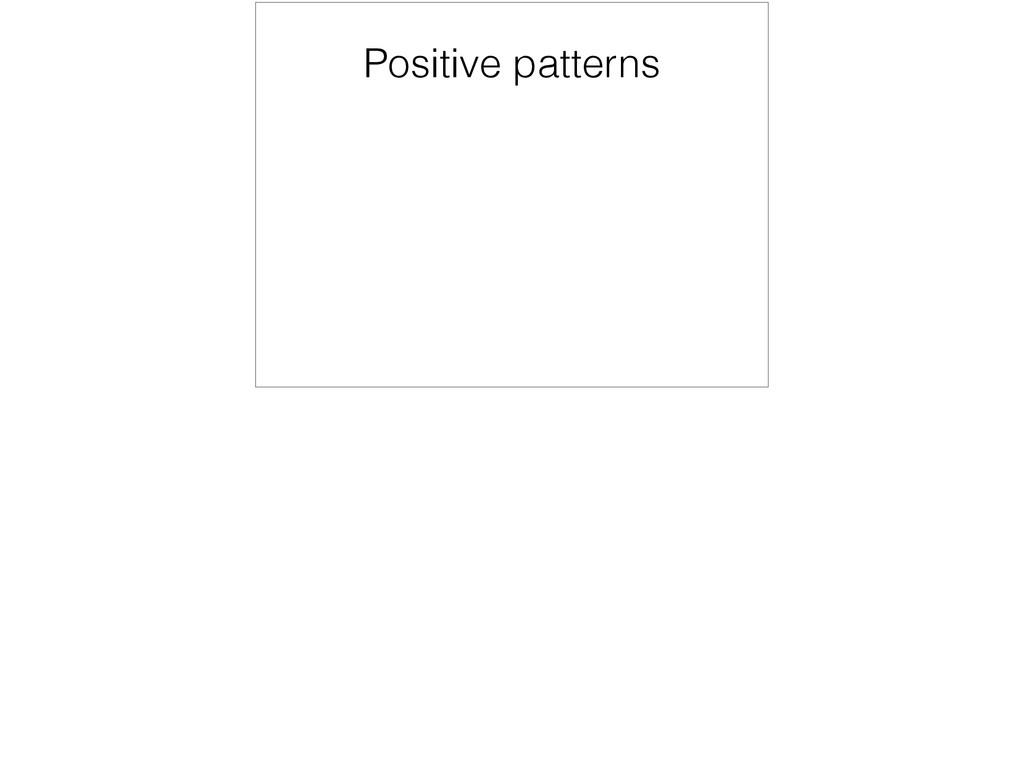 Positive patterns