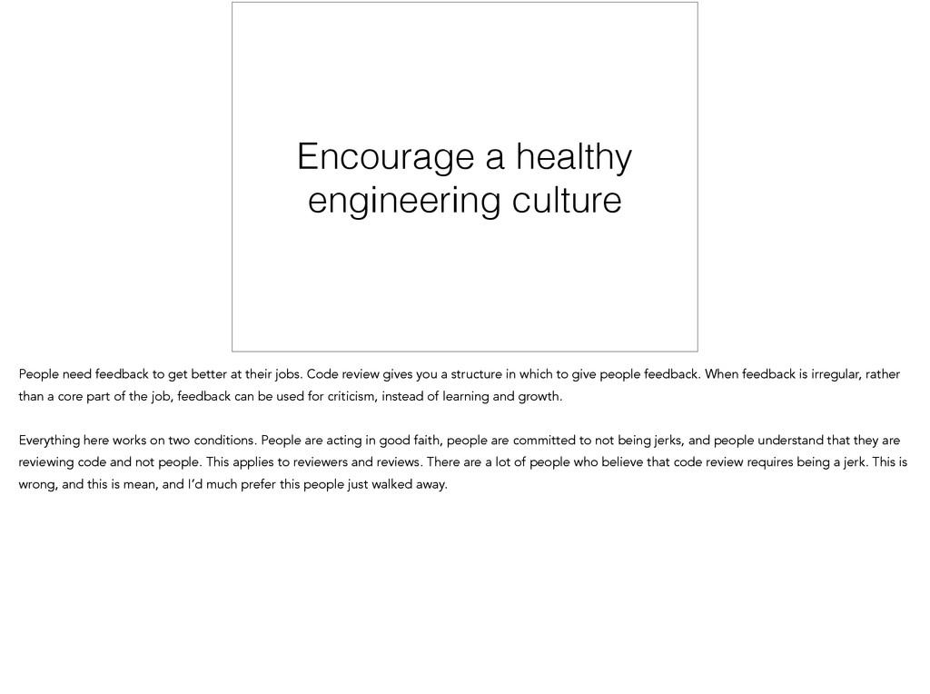 Encourage a healthy engineering culture People ...