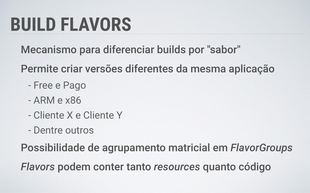 BUILD FLAVORS Mecanismo para diferenciar builds...