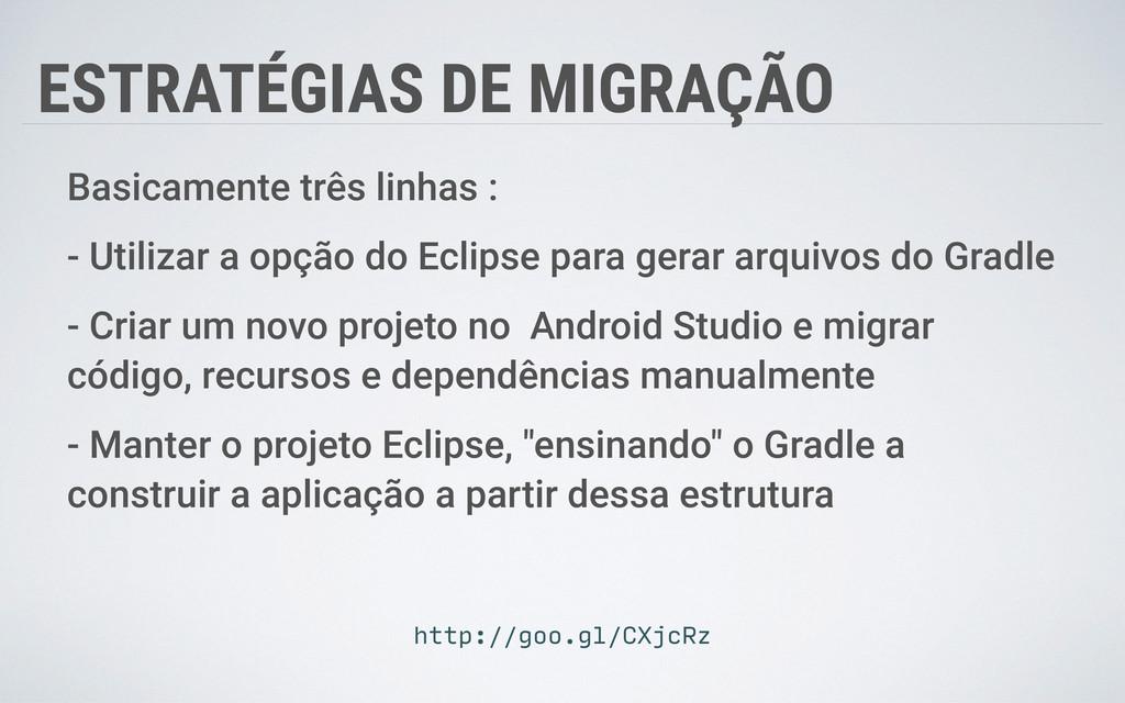 ESTRATÉGIAS DE MIGRAÇÃO Basicamente três linhas...