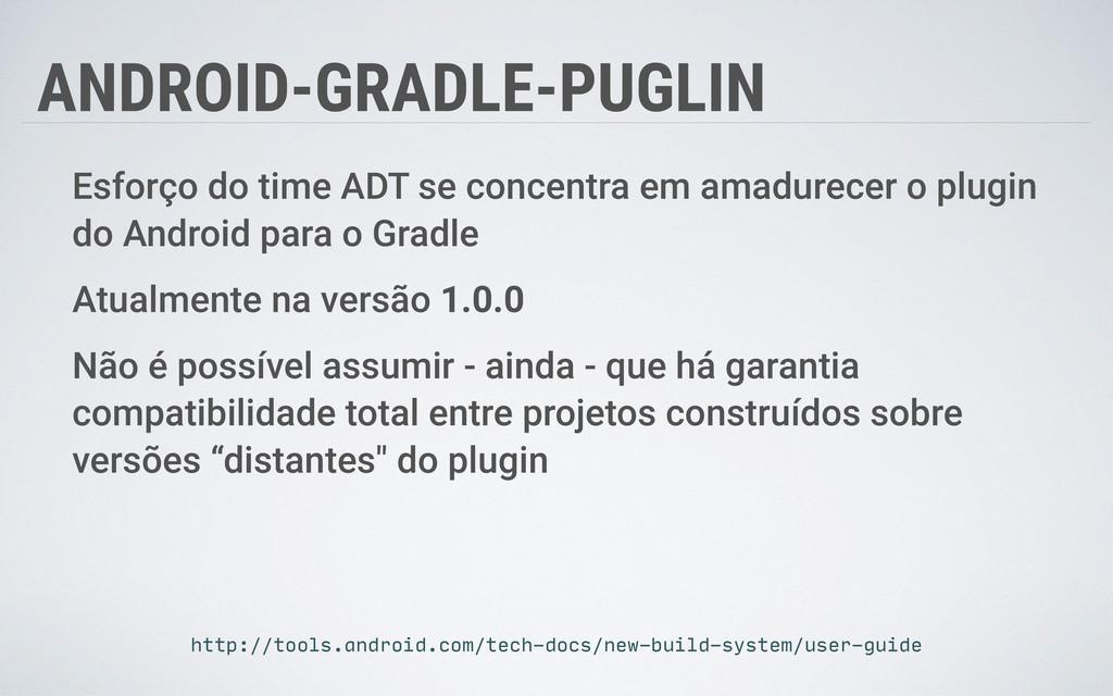 ANDROID-GRADLE-PUGLIN Esforço do time ADT se co...