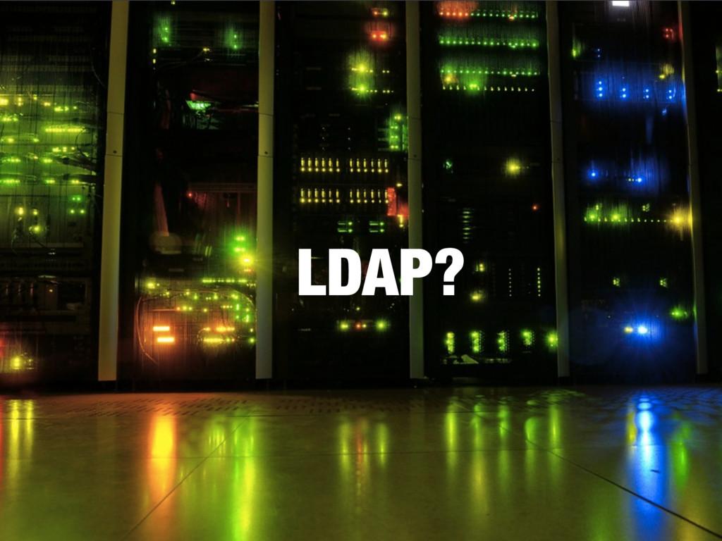 LDAP?