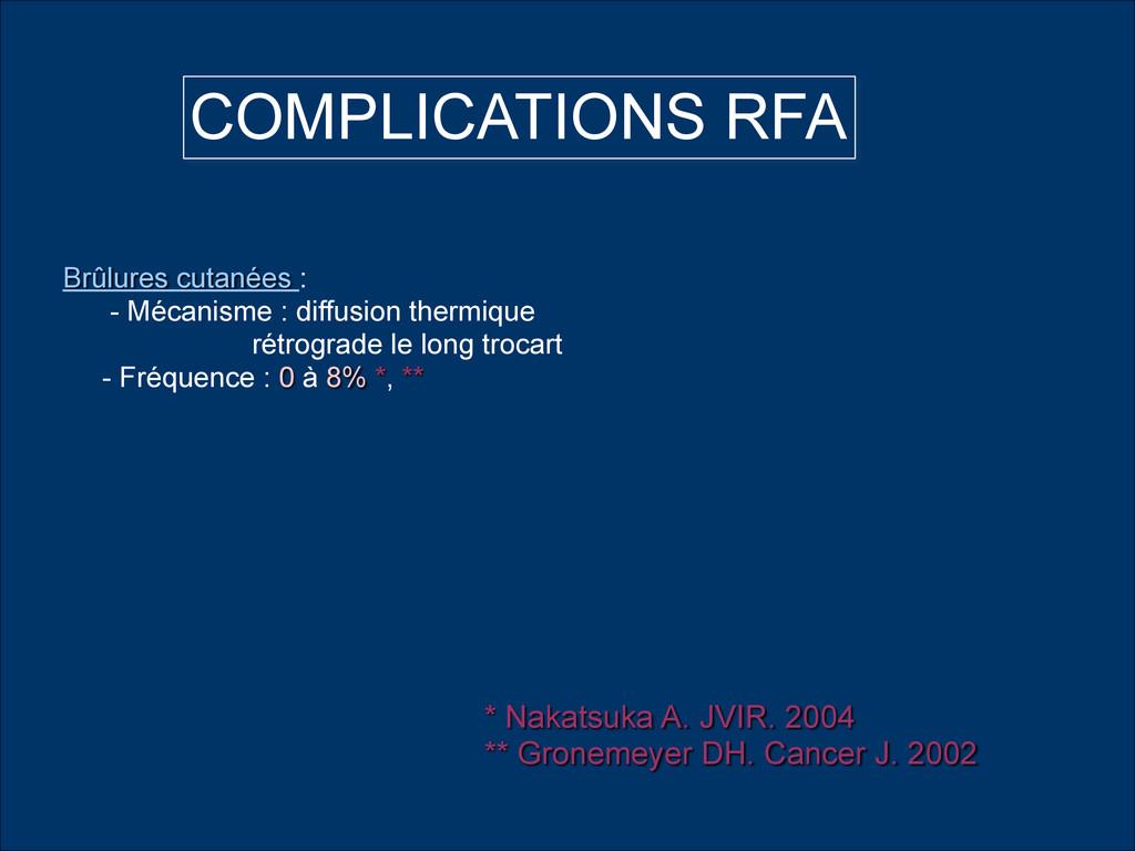 Brûlures cutanées : - Mécanisme : diffusion the...