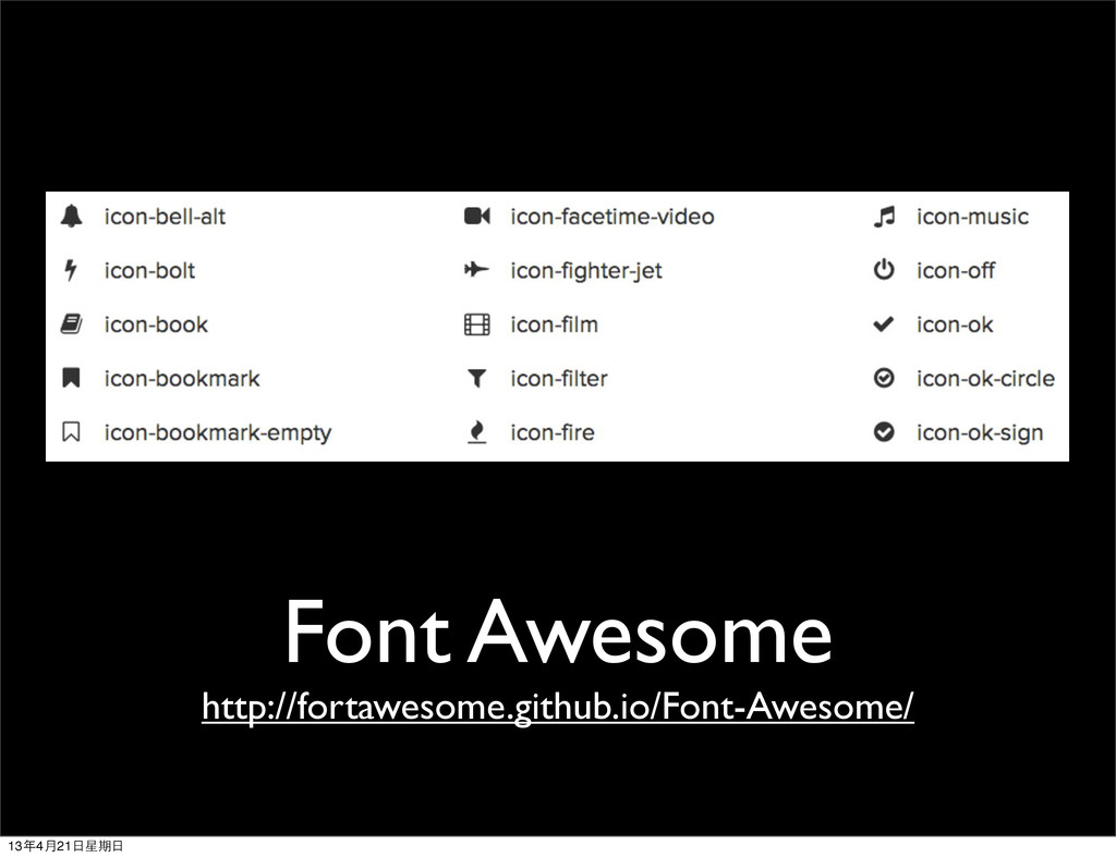 Font Awesome http://fortawesome.github.io/Font-...