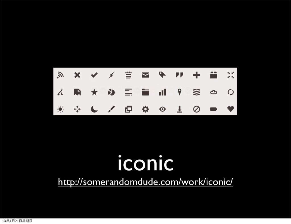 iconic http://somerandomdude.com/work/iconic/ 1...