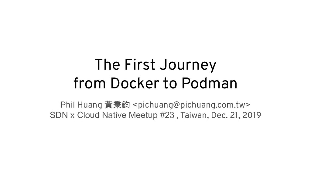 The First Journey from Docker to Podman Phil Hu...