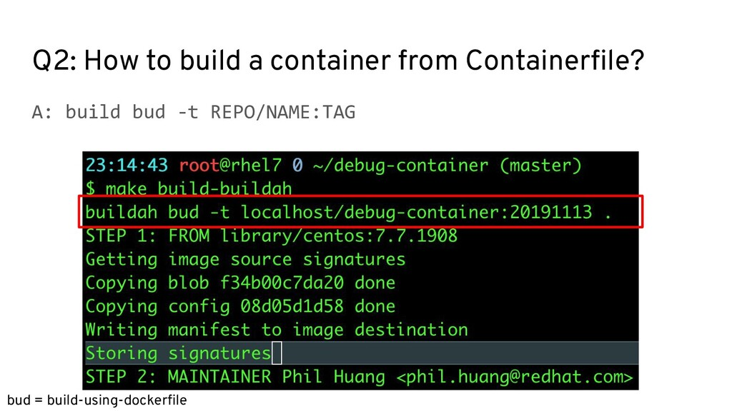 Q2: How to build a container from Containerfile?...