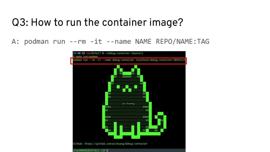 Q3: How to run the container image? A: podman r...