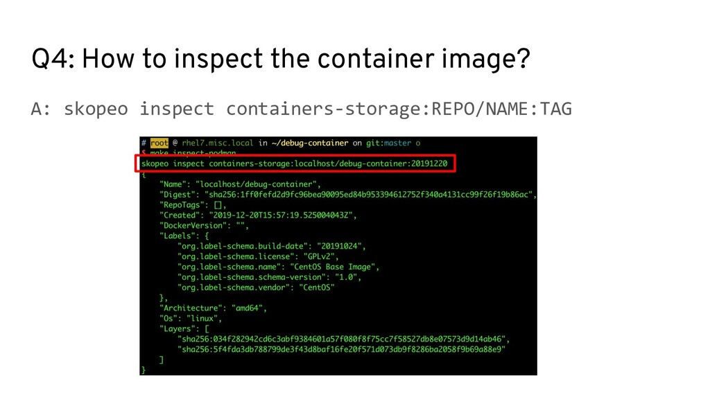 Q4: How to inspect the container image? A: skop...