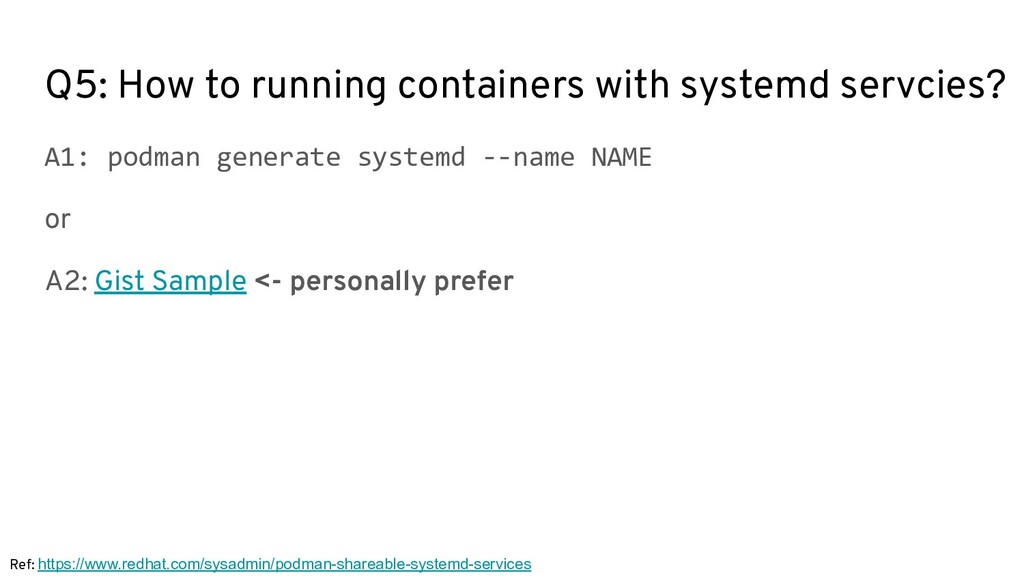 Q5: How to running containers with systemd serv...