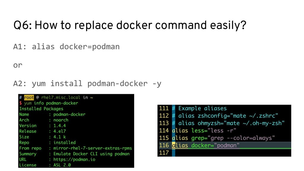 Q6: How to replace docker command easily? A1: a...