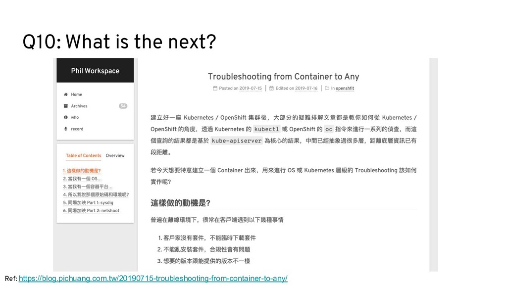 Q10: What is the next? Ref: https://blog.pichua...