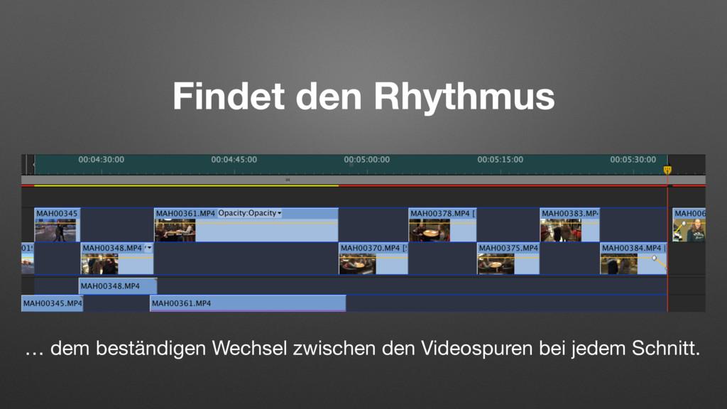 Findet den Rhythmus … dem beständigen Wechsel z...