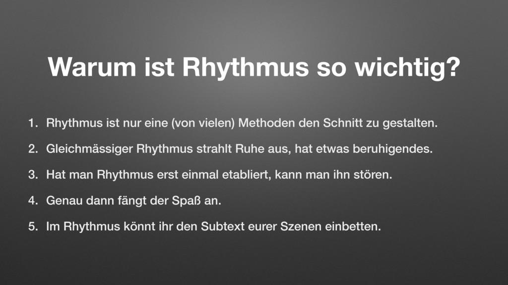 Warum ist Rhythmus so wichtig? 1. Rhythmus ist ...