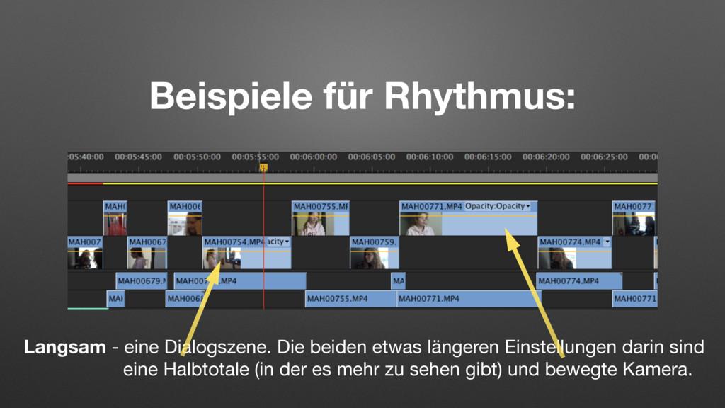 Beispiele für Rhythmus: Langsam - eine Dialogsz...