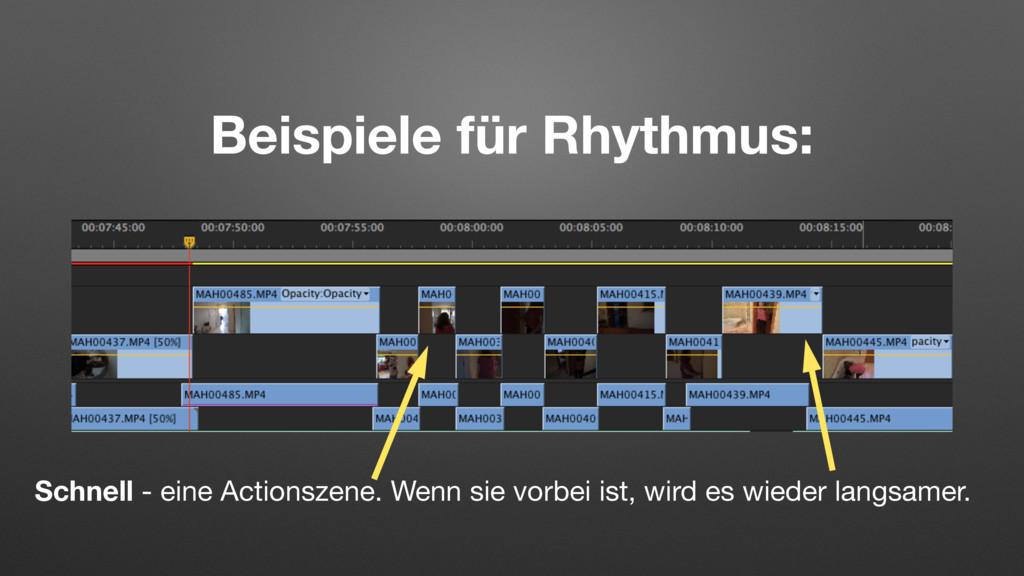 Beispiele für Rhythmus: Schnell - eine Actionsz...