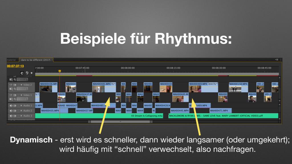 Beispiele für Rhythmus: Dynamisch - erst wird e...
