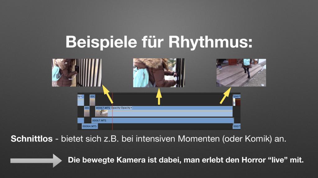 Beispiele für Rhythmus: Schnittlos - bietet sic...
