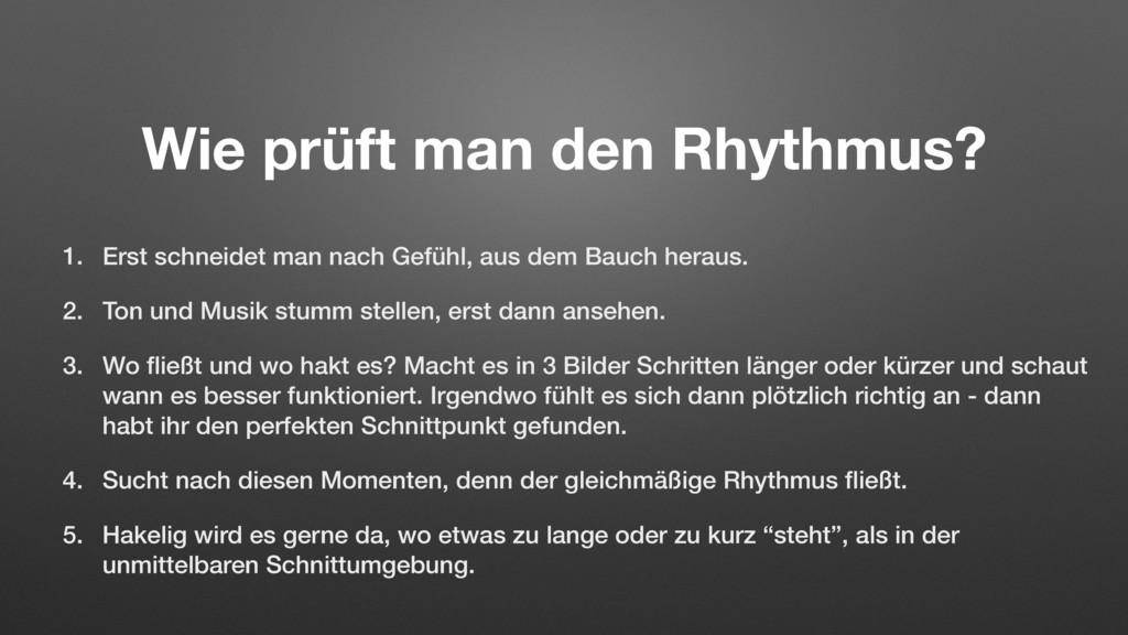 Wie prüft man den Rhythmus? 1. Erst schneidet m...