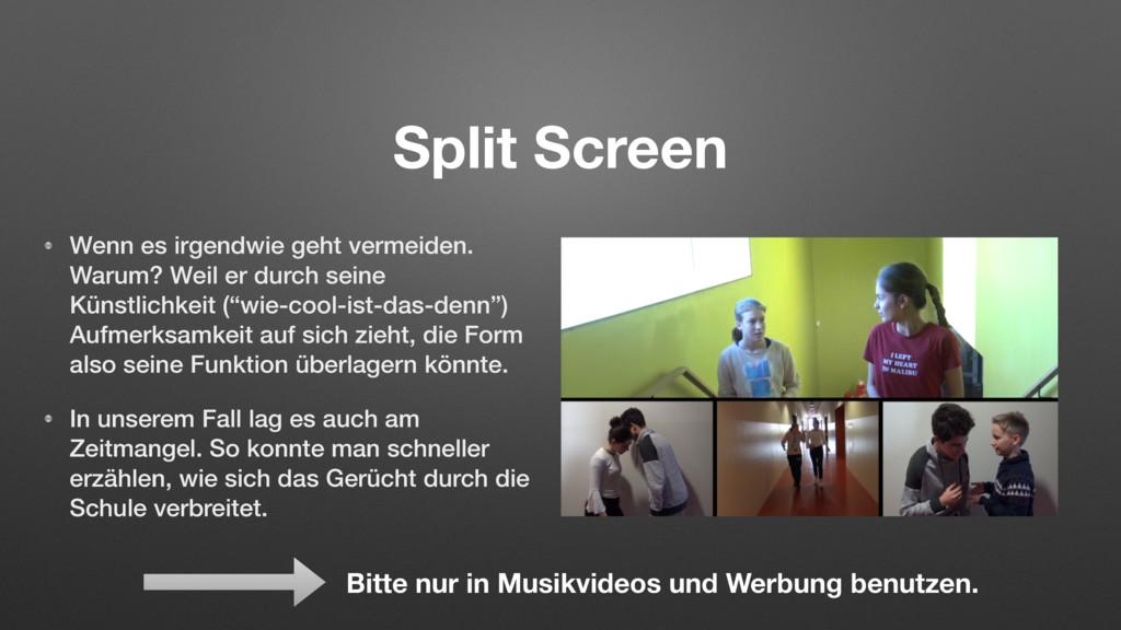 Split Screen Wenn es irgendwie geht vermeiden. ...