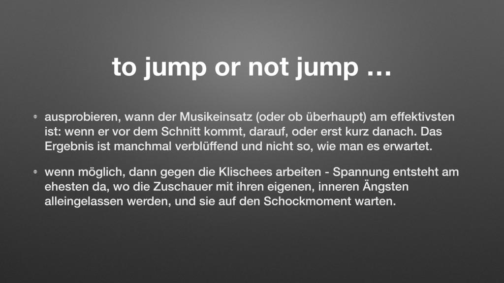 to jump or not jump … ausprobieren, wann der Mu...