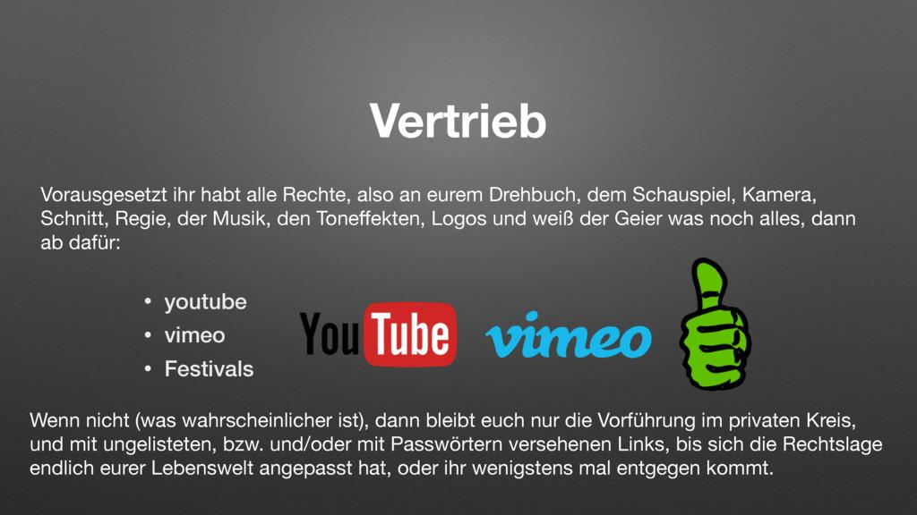 Vertrieb • youtube • vimeo • Festivals Vorausge...