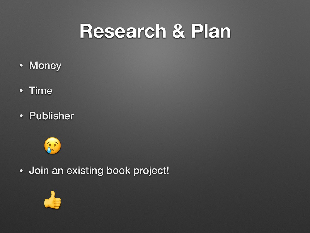 Research & Plan • Money • Time • Publisher • Jo...