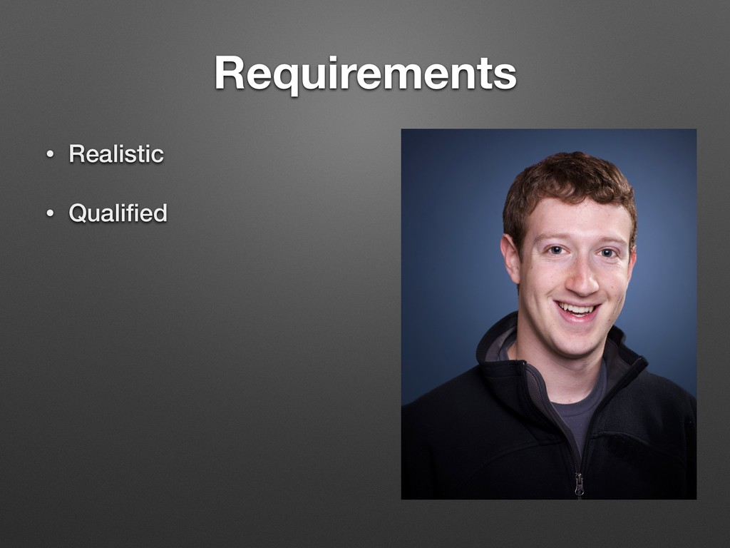 Requirements • Realistic • Qualified