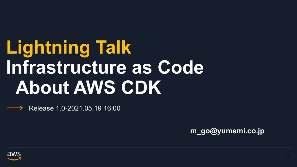 Lightning Talk Infrastructure as Code About AWS...