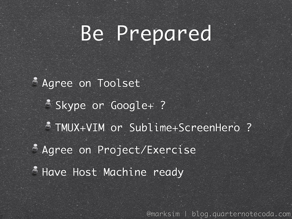 Be Prepared Agree on Toolset Skype or Google+ ?...