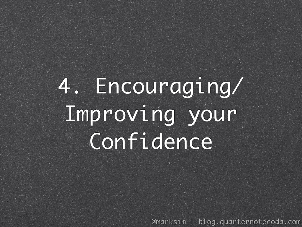 4. Encouraging/ Improving your Confidence @mark...