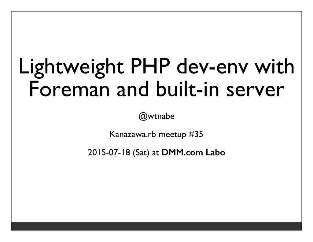 Lightweight PHP dev-env with Foreman and built-...