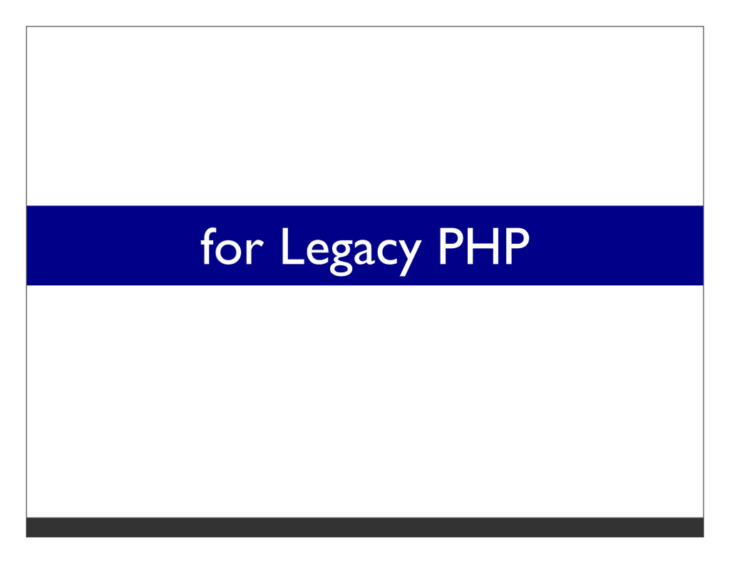 for Legacy PHP