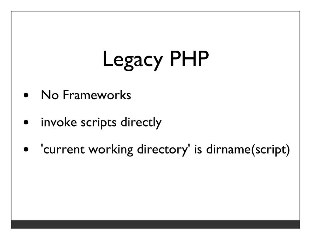Legacy PHP No Frameworks invoke scripts directl...