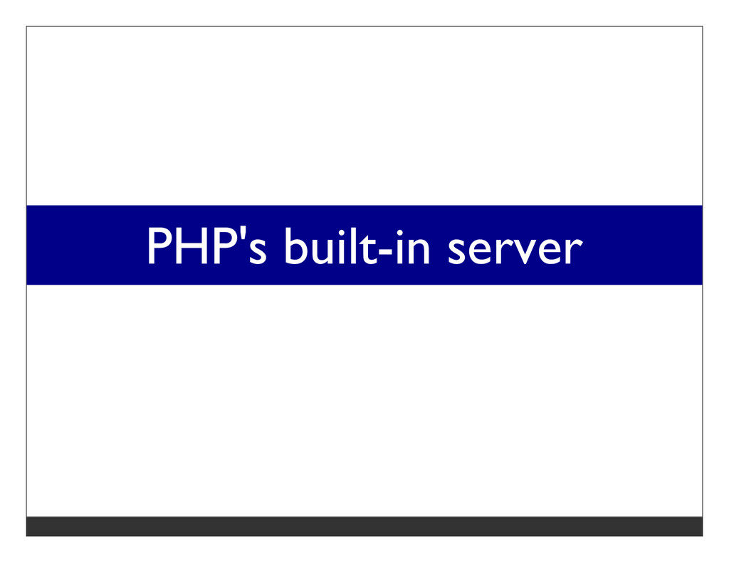 PHP's built-in server