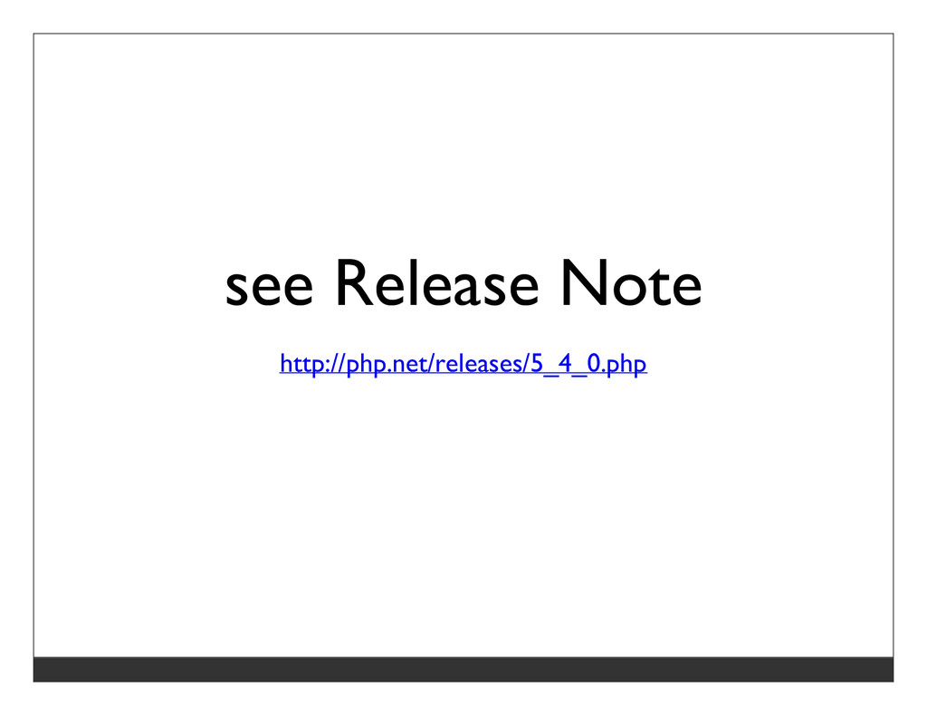 see Release Note http://php.net/releases/5_4_0....