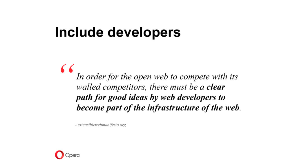 Include developers In order for the open web to...