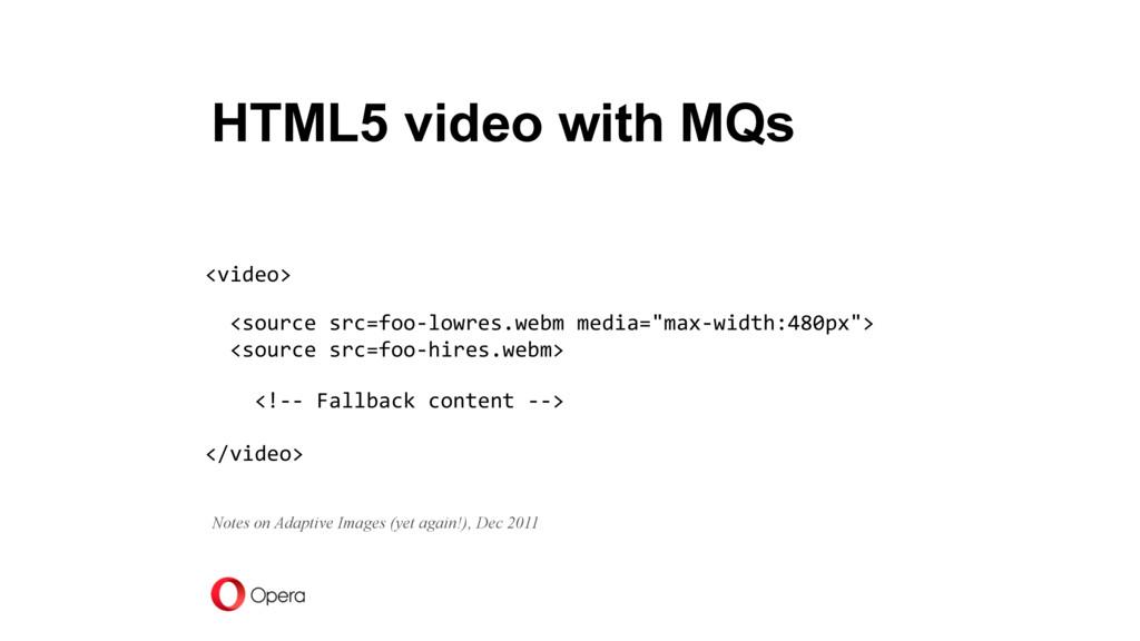 "<video> <source src=foo-lowres.webm media=""max-..."