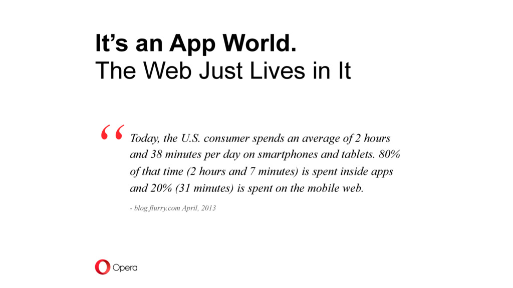 It's an App World. The Web Just Lives in It Tod...