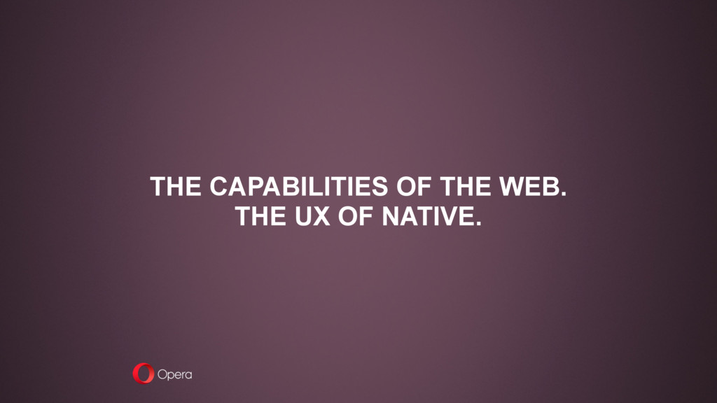 THE CAPABILITIES OF THE WEB. 