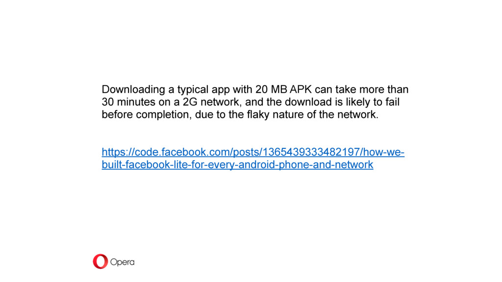 Downloading a typical app with 20 MB APK can ta...