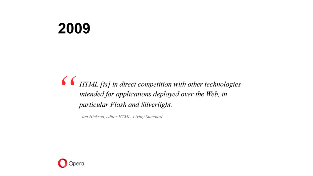 2009 HTML [is] in direct competition with other...