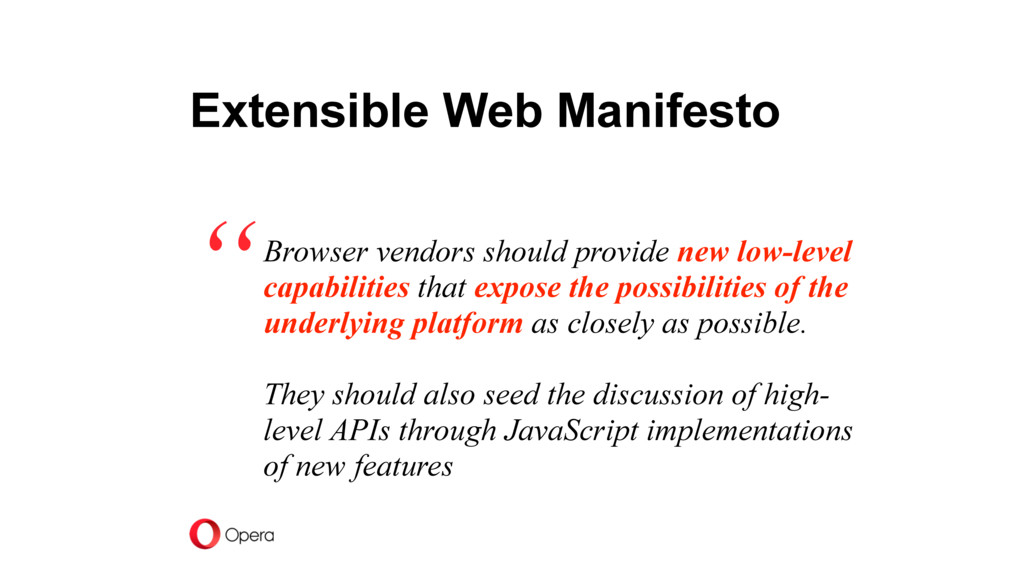 Extensible Web Manifesto Browser vendors should...