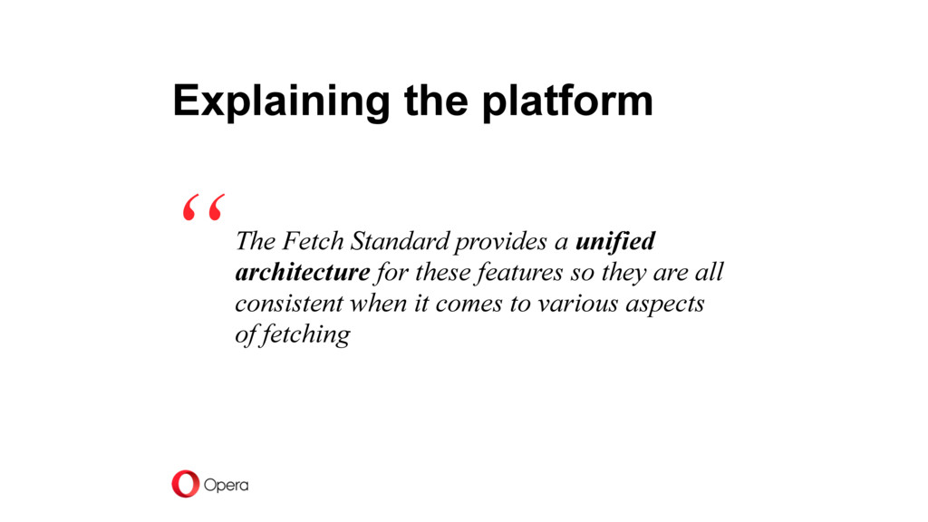 The Fetch Standard provides a unified architect...